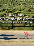 Guía Turística Vía Verde del Aceite – Tramo Córdoba
