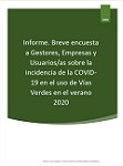 Informe sobre breve encuesta a Gestores, Empresas y Usuarios/as sobre la incidencia de la COVID-19 en el uso de Vías Verdes en el verano 2020